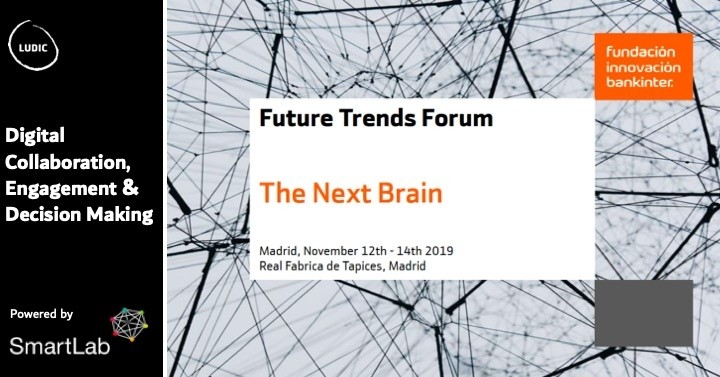"""b2ap3_large_191111_FTF_image_v2 Powerful digital collaboration and decision making at Future Trends Forum """"The Next Brain"""" this week in Madrid with Ludic's SmartLab. - Ludic Consulting"""