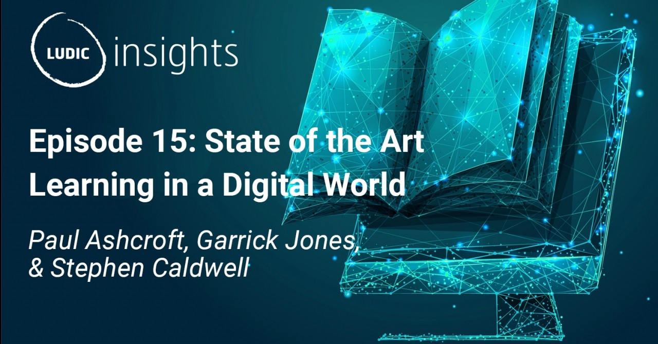 New Ludic Insights Podcast: State of the Art Learning in a Digital World