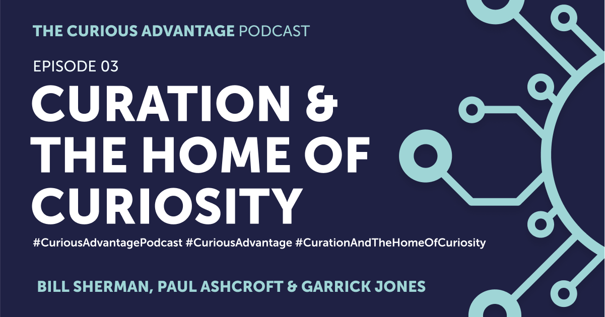 b2ap3_large_Podcast-Banner-3 The Curious Advantage, Episode 3 - Curation & The Home of Curiosity - Ludic Consulting