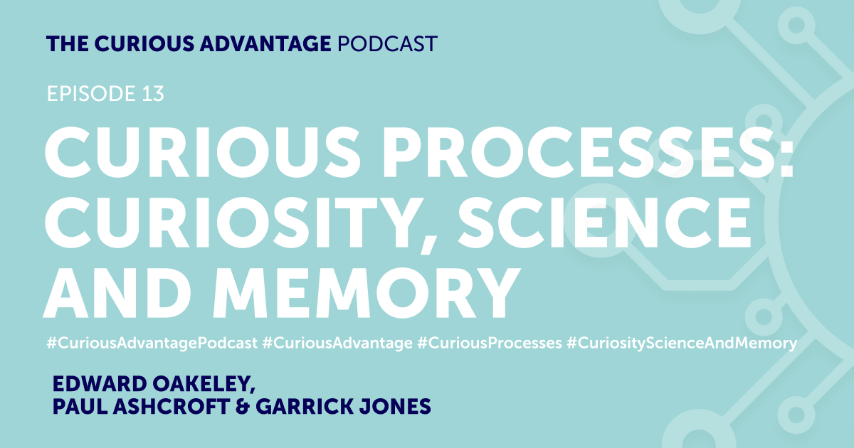 b2ap3_large_Podcast-Banner-13 PODCAST - The Curious Advantage, Episode 13 - Curious Processes - Curiosity, Science and Memory - Ludic Consulting