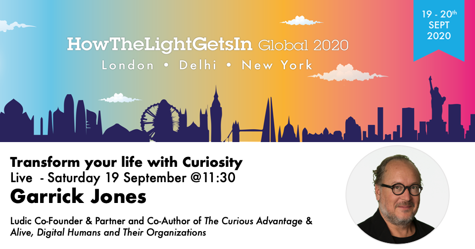 b2ap3_large_How-the-light-gets-in_GarrickJones Transform your life with Curiosity! Garrick Jones Live at HowTheLightGetsIn 2020 - Ludic Consulting