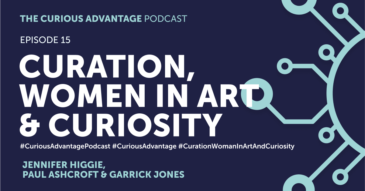 b2ap3_large_Podcast-Banner-15 PODCAST - The Curious Advantage, Episode 15 - Curation, Women in Art and Curiosity - Ludic Consulting